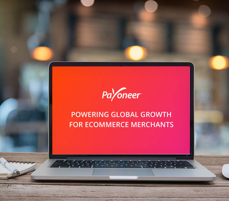 Payoneer – Powering Global Growth for eCommerce Merchants