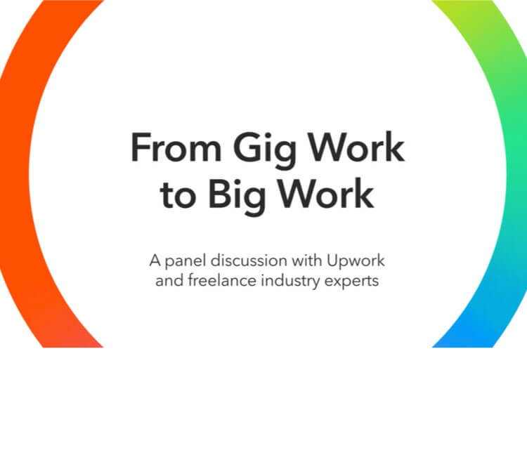 From Gig Work to Big Work – a panel discussion with Upwork